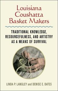 Cover Louisiana Coushatta Basket Makers