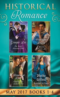 Cover Historical Romance May 2017 Books 1 - 4: The Secret Marriage Pact / A Warriner to Protect Her / Claiming His Defiant Miss / Rumors at Court (Mills & Boon e-Book Collections)