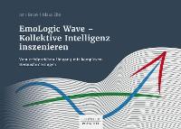 Cover EmoLogic Wave - Kollektive Intelligenz inszenieren