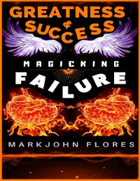 Cover Greatness and Success: Magicking Failure