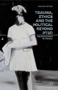 Cover Trauma, Ethics and the Political Beyond PTSD