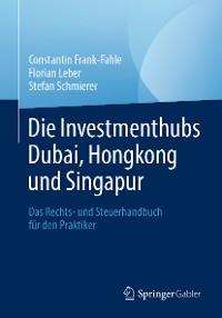 Cover Die Investmenthubs Dubai, Hongkong und Singapur