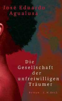 Cover Die Gesellschaft der unfreiwilligen Träumer