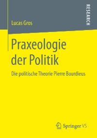 Cover Praxeologie der Politik