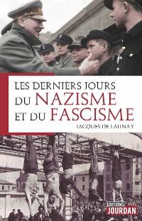 Cover Les derniers jours du nazisme et du fascisme