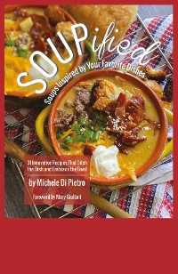 Cover SOUPified: Soups Inspired by Your Favorite Dishes: Soups Inspired by Your Favorite Dishes