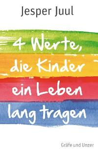 Cover Vier Werte, die Kinder ein Leben lang tragen