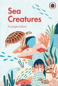 Cover Ladybird Book: Sea Creatures