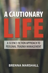 Cover A Cautionary Life