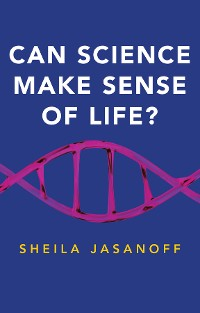 Cover Can Science Make Sense of Life?