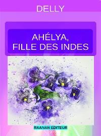Cover Ahélya, fille des Indes