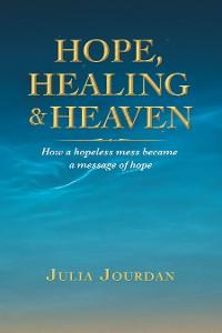 Cover Hope, Healing & Heaven