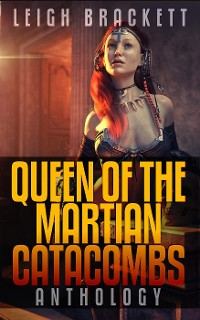 Cover Queen of the Martian Catacombs Anthology (Golden Age Space Opera Tales)