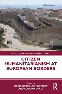 Cover Citizen Humanitarianism at European Borders