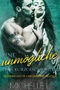 Cover Eine unmögliche Liebe Kurzgeschichten