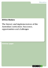 Cover The history and implementation of the Australian curriculum. Successes, opportunities and challenges
