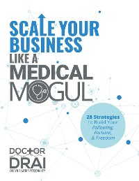 Cover Scale Your Business Like a Medical Mogul