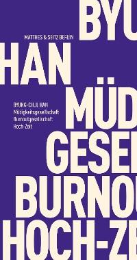Cover Müdigkeitsgesellschaft Burnoutgesellschaft Hoch-Zeit