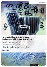 Cover Projekt Messwertanalyse. Programmierung mit Java ohne Datenbank-Schnittstellen
