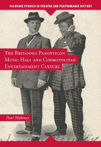 Cover The Britannia Panopticon Music Hall and Cosmopolitan Entertainment Culture