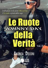 Cover Johnny Day - Le Ruote della Verità Vol.2
