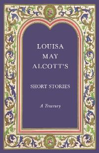 Cover Louisa May Alcott's Short Stories - A Treasury