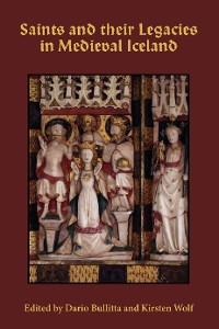 Cover Saints and their Legacies in Medieval Iceland