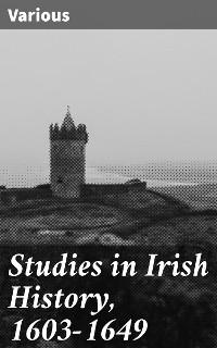 Cover Studies in Irish History, 1603-1649