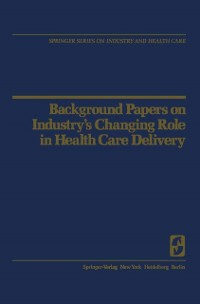 Cover Background Papers on Industry's Changing Role in Health Care Delivery