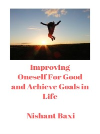 Cover Improving Oneself For Good and Achieve Goals in Life