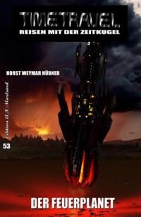Cover Timetravel #53: Der Feuerplanet