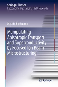 Cover Manipulating Anisotropic Transport and Superconductivity by Focused Ion Beam Microstructuring