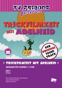 Cover Trickfilmzeit mit Adelheid