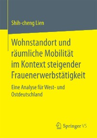 Cover Wohnstandort und räumliche Mobilität im Kontext steigender Frauenerwerbstätigkeit