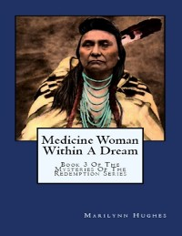 Cover Medicine Woman Within a Dream: Book 3 of the Mysteries of the Redemption Series