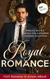 Cover Royal Romance  - Fünf Romane in einem eBook