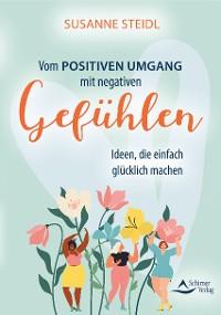 Cover Vom positiven Umgang mit negativen Gefühlen