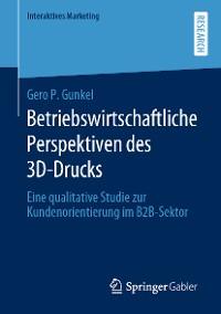 Cover Betriebswirtschaftliche Perspektiven des 3D-Drucks