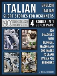 Cover Italian Short Stories for Beginners - English Italian - (4 Books in 1 Super Pack)