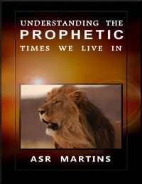 Cover Understanding the Prophetic Times We Live In