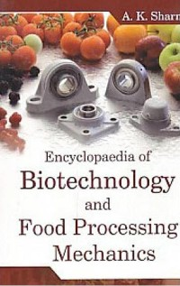 Cover Encyclopaedia of Biotechnology and Food Processing Mechanics