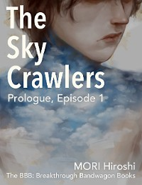 Cover The Sky Crawlers: Prologue, Episode 1