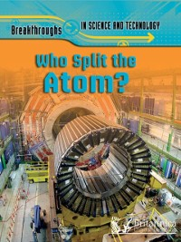 Cover Who Split the Atom?