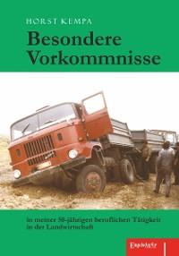 Cover Besondere Vorkommnisse in meiner 50-jährigen beruflichen Tätigkeit in der Landwirtschaft