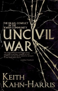 Cover Uncivil War: The Israel Conflict in the Jewish Community