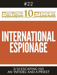 """Cover Perfect 10 International Espionage Plots #22-3 """"ESCAPING ISIS – AN 'INFIDEL' AND A PRIEST"""""""