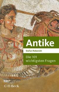 Cover Die 101 wichtigsten Fragen - Antike