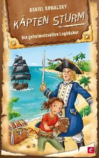 Cover Käpten Sturm - Die geheimnisvollen Logbücher