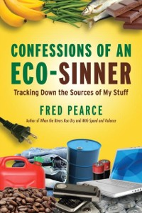 Cover Confessions of an Eco-Sinner