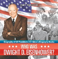 Cover Who Was Dwight D. Eisenhower? Biography of US Presidents | Children's Biography Books